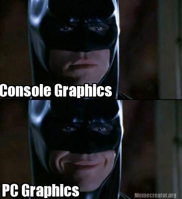 Batman Meme Console Graphics Pc Graphics Image