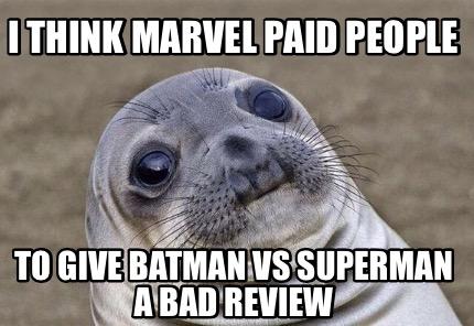 Batman Meme I Think Marvel Paid People To Give Batman