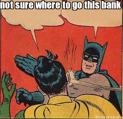Batman Meme Not Sure Where To Go This Bank Image