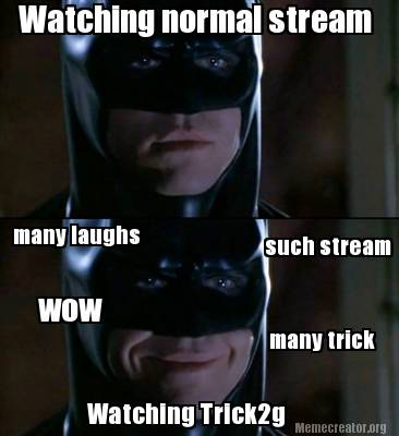 Batman Meme Watching Normal Stream Many Laughs Wow