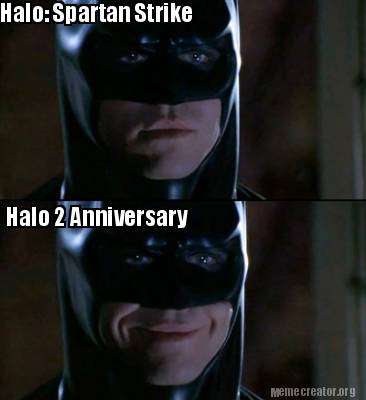Batman Memes Halo Spartan Strike Halo 2 Anniversary Graphics