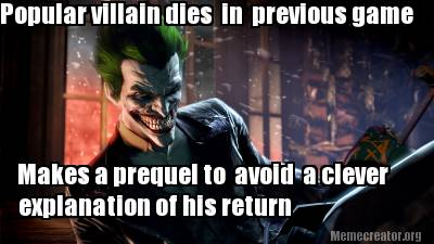 Batman Memes Popular Villain Dies In Previous Game Makes A Prequel To Avoid Images