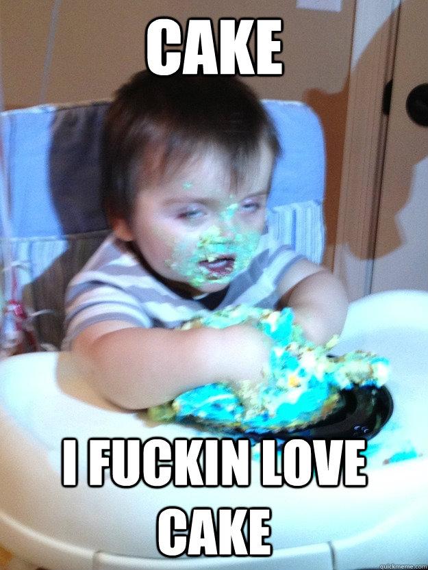 Cake i Fucking Love Cake Meme Image