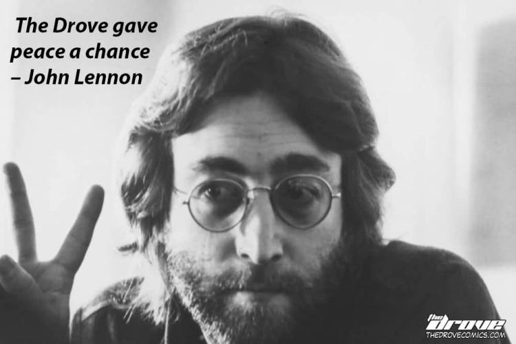 Celebrity Quotations The Drove Gave Peace A Chance. John Lennon