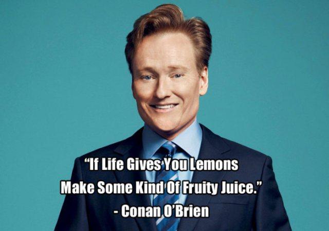 Celebrity Sayings If Life Gives You Lemons Make Some
