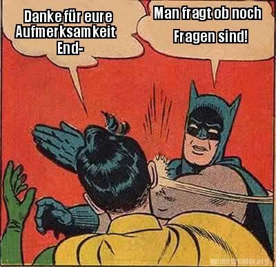 Dank Fur Eure Aufmer Ksam Keit End Batman Meme Pictures