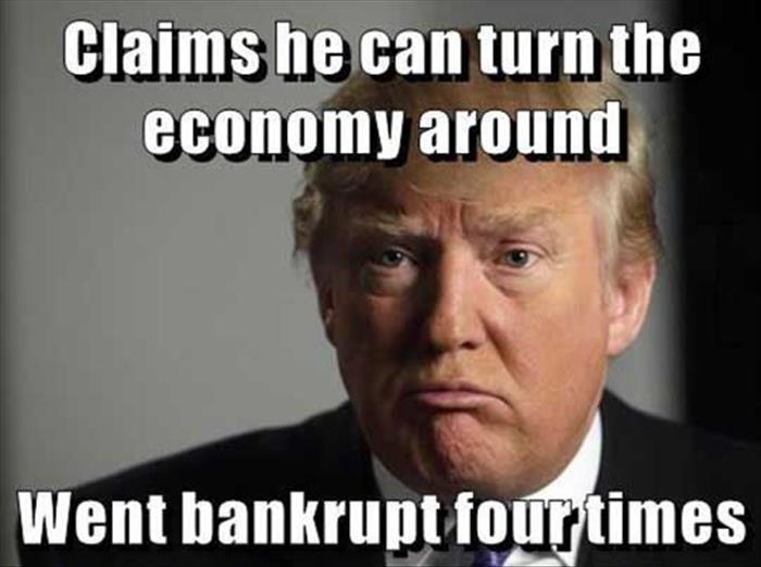 Donald Trump Funny Meme Claims He Can Turn The Economy Around Went Bankrupt Four Times