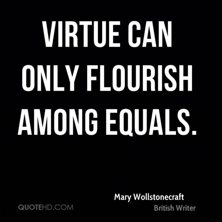 Equality Sayings virtue can only flourish among equals