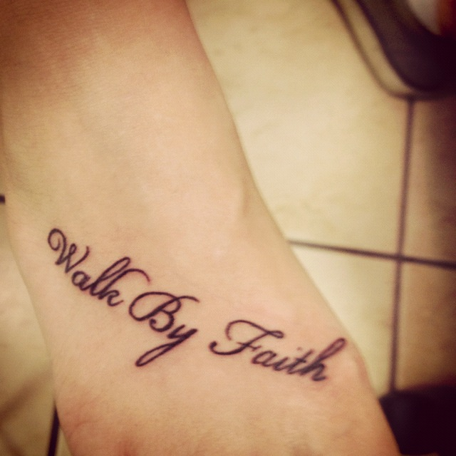 Fabulous Walk By Faith Tattoo On Foot For Girls