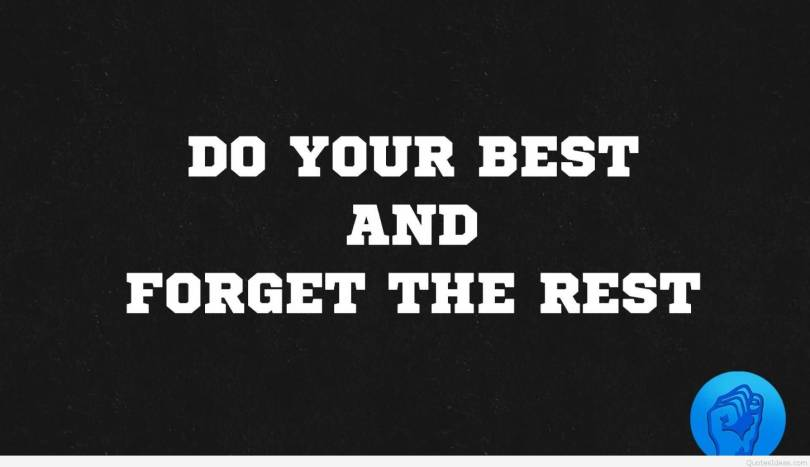 Fitness Quotes do your best and forget the rest