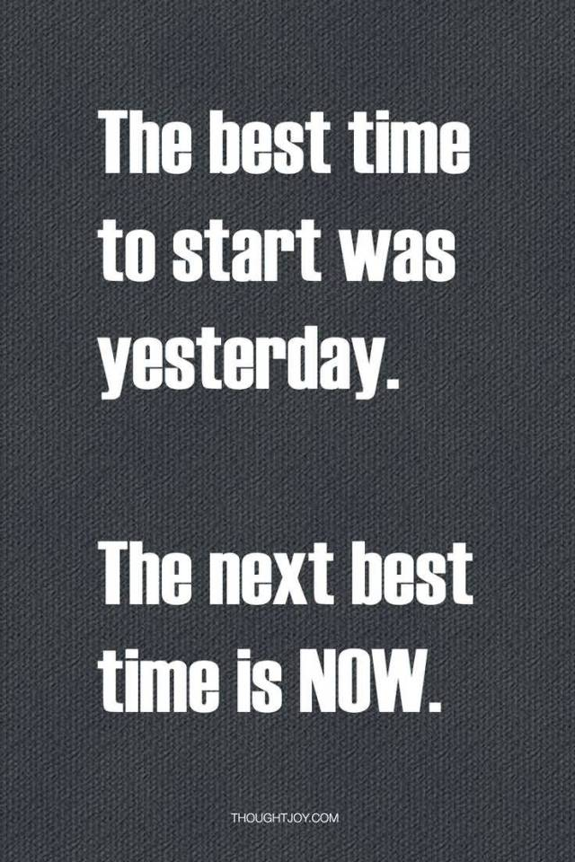 Fitness Quotes the best time to start was yesterday