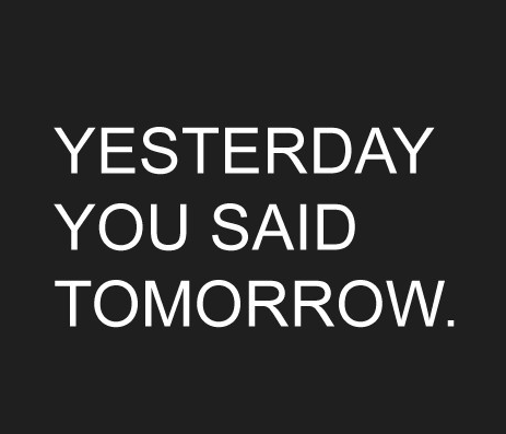Fitness Quotes yesterday you said tomorrow