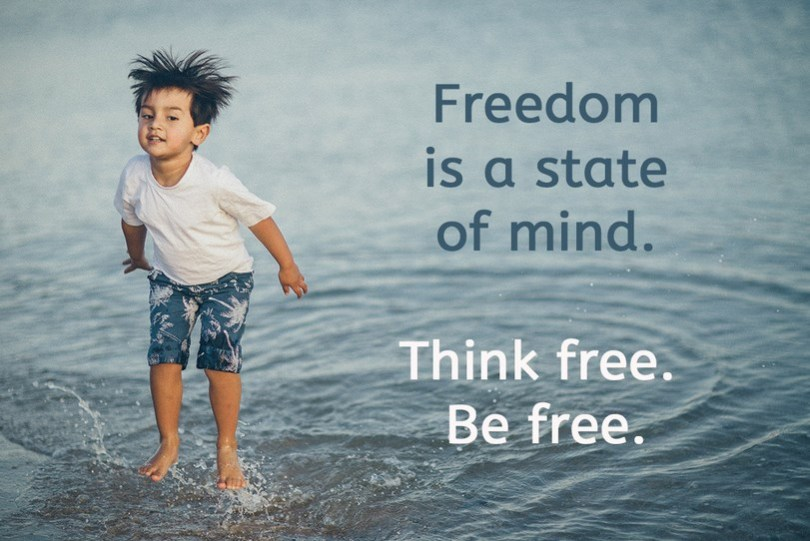 Freedom Quotes freedom is a state of mind think free be free