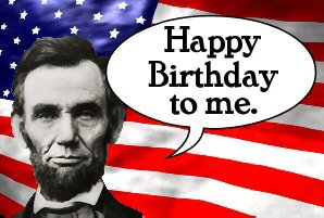 Happy Birthday To Me Abraham Lincoln Image