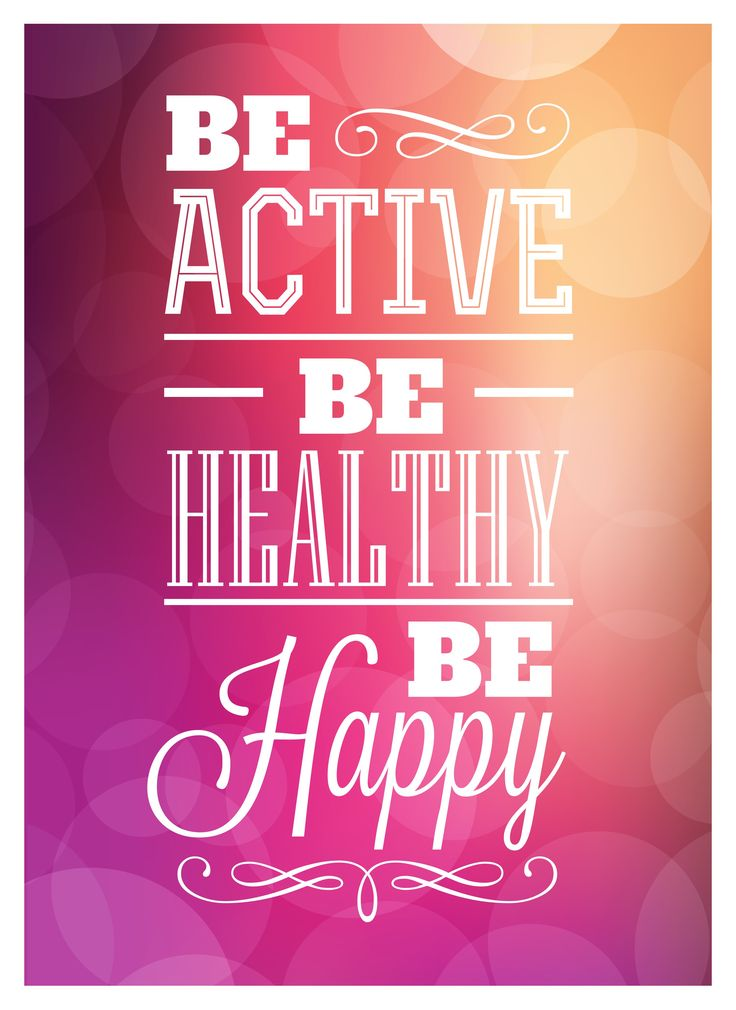 Health Quotes be active be healthy be happy