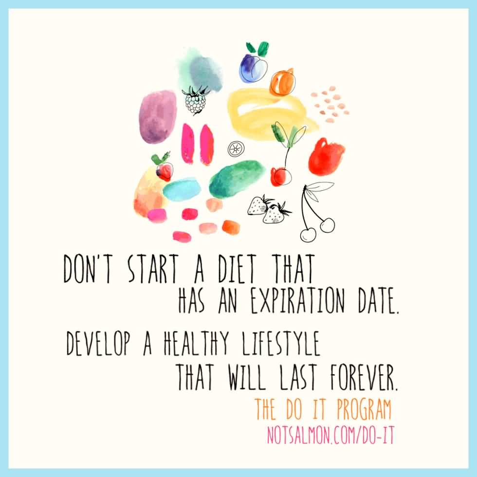 Healthy Quotes Health Quotes Don't Start A Diet That Has An Expiration Date