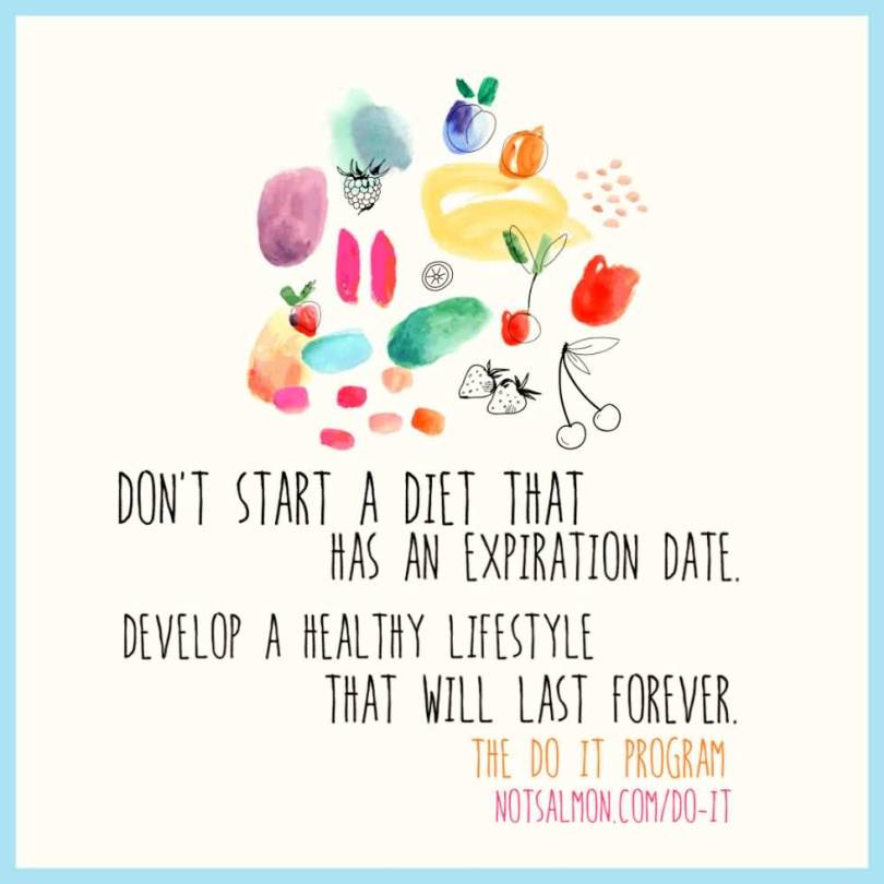 Health Quotes don't start a diet that has an expiration date develop a healthy lifestyle that will last forever