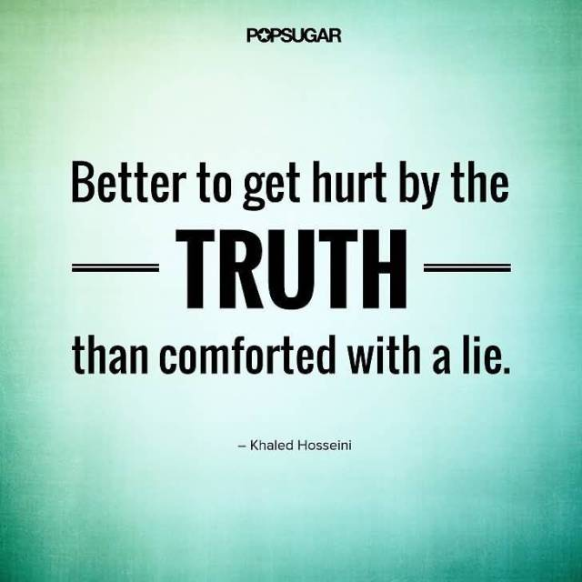 History Quotes Better To Get Hurt By The Truth Than Conforted With A Die