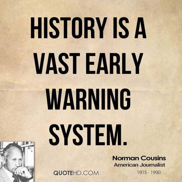 History Saying History Is A Vast Early Warning System