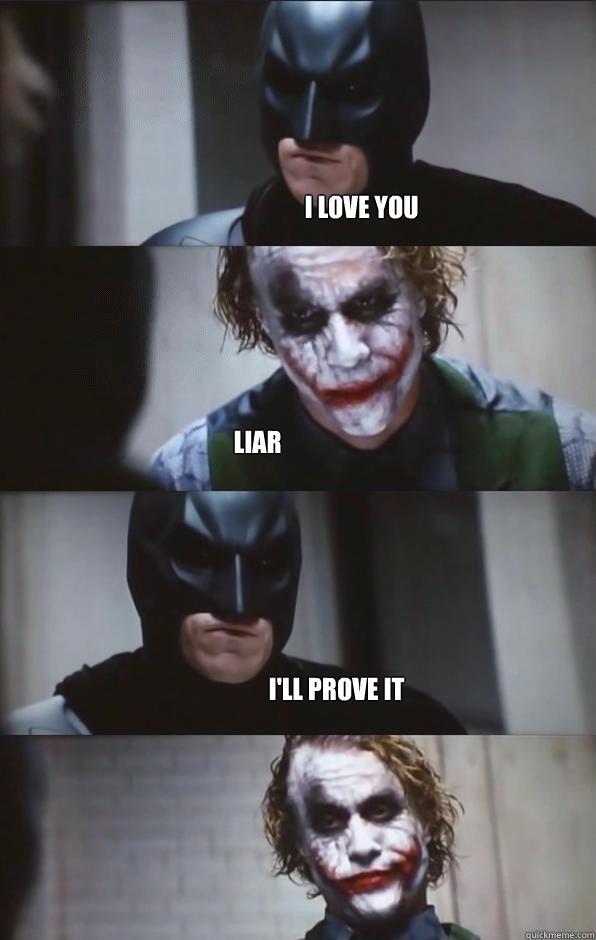I Love Liar I'LL Prove It Meme Graphic
