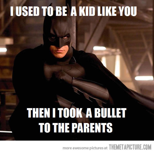 I Used To Be A Kid Like You Then I Took A Bullet Batman Meme Photo