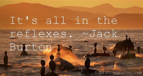 Jack Burton Quotes It's all in the reflexes Jack Burton