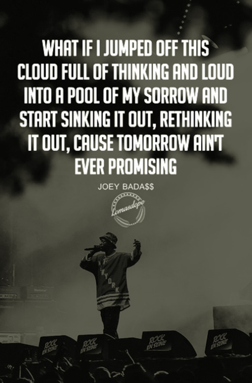 Avenged Sevenfold Quotes Wallpaper Joey Badass Quotes What If A Jumped Off This Cloud Full Of
