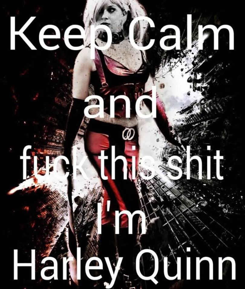 Keep Calm And Fuck This Shit Harley Quinn Memes