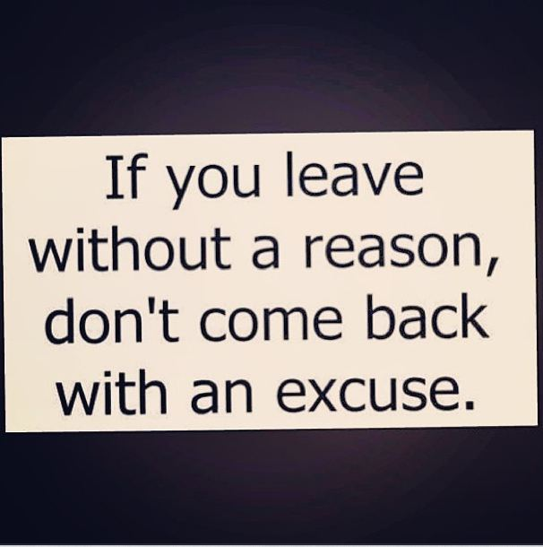 Keyshia Cole Quotes If you leave without a reason don't come back with an excuse