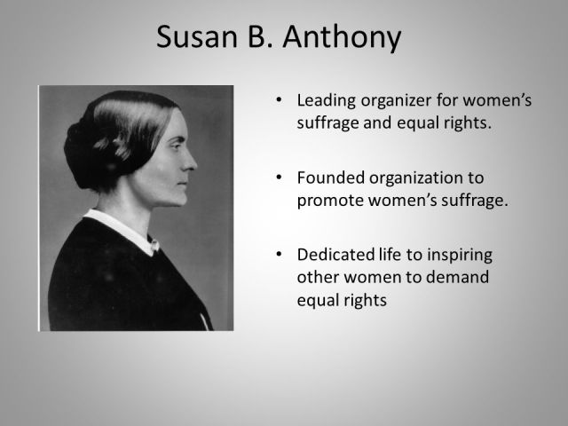 Leading Organizer For Women's Suffrage And Equal Rights Susan B. Anthony