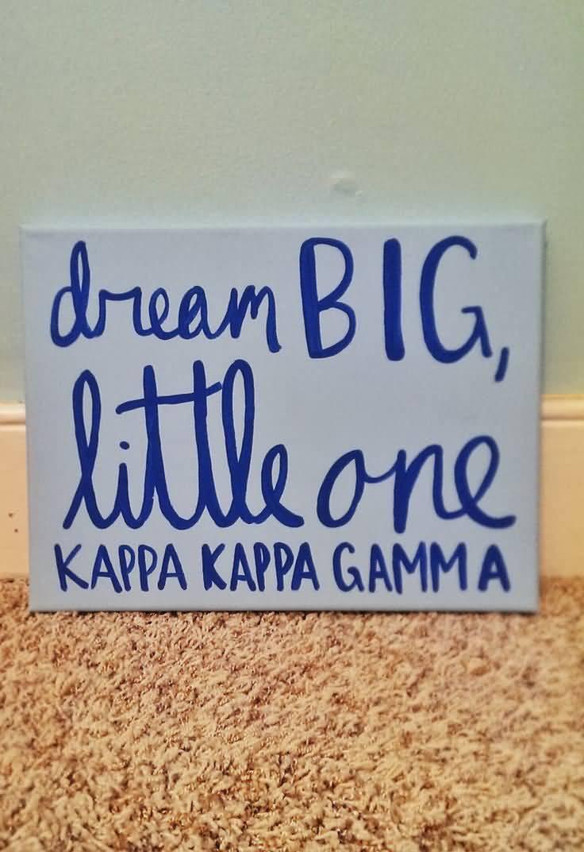 Little Big Quotes Dream big little one kappa kappa gamma