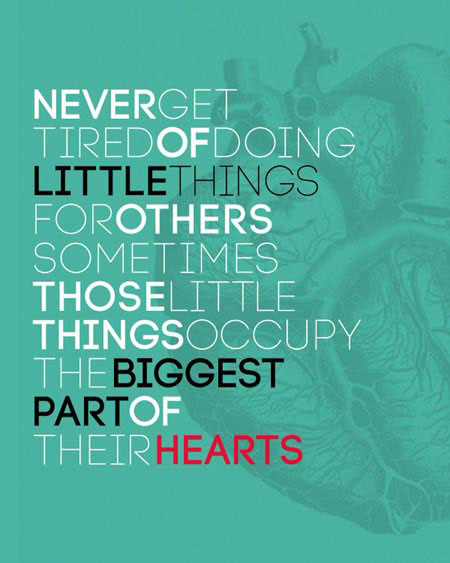 Little Big Quotes Never get tired of doing little things for others