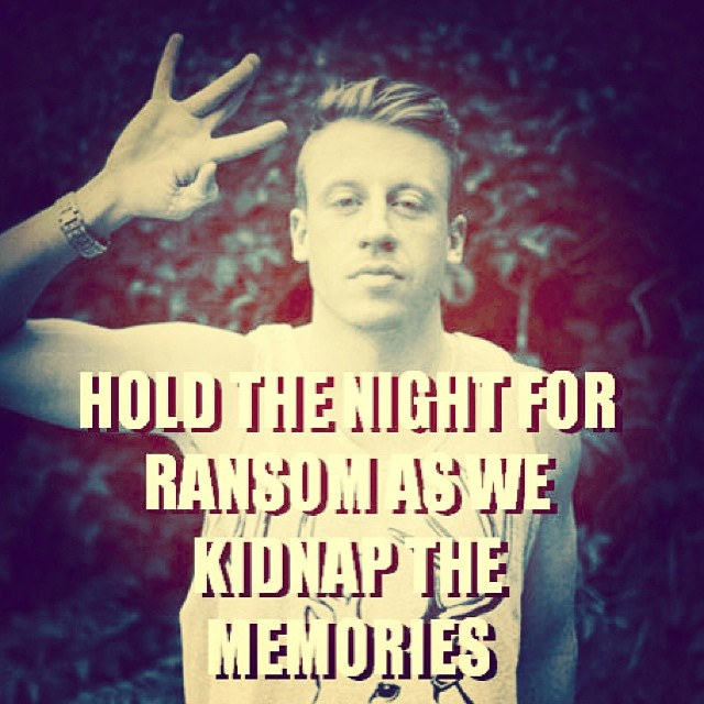 MCM Quotes Hold the night for ransom as we kidnap the memories