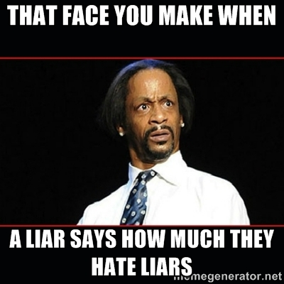 Meme A Liar Says How Much They Hate Liars Image