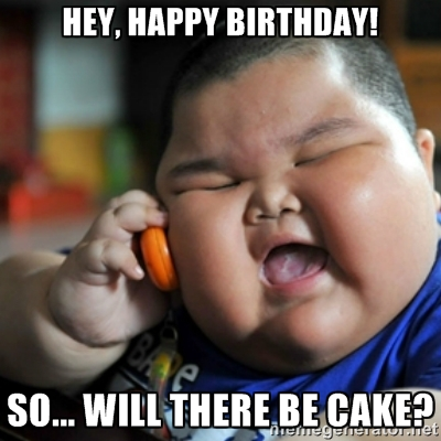 Meme Hey Happy Birthday So Will There Be Cake Picture