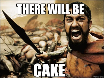 Meme There will Be Cake Photo
