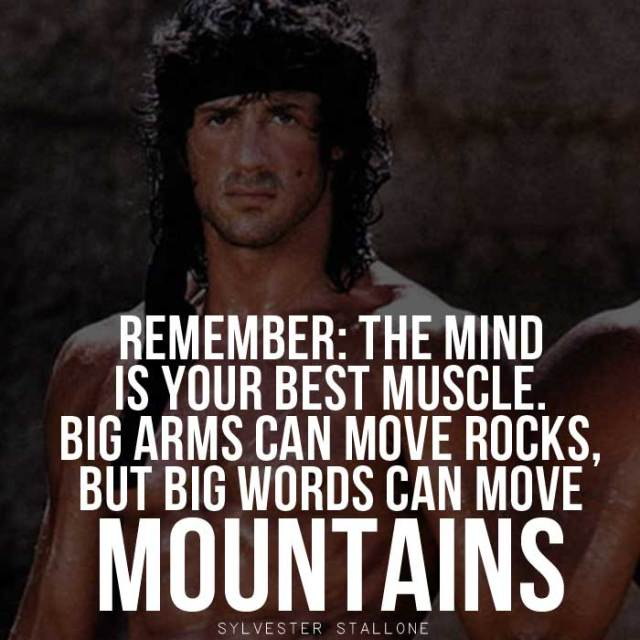Move On Quotes Remember The Mind Is YOur Muscle Big Arms Can Move Rocks But Big Words Can Move