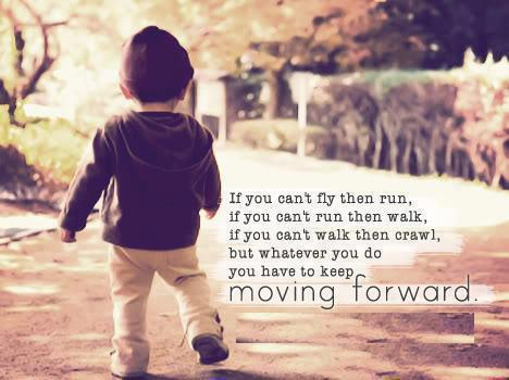 Move On saying if you can't fly then run if you can't run then walk