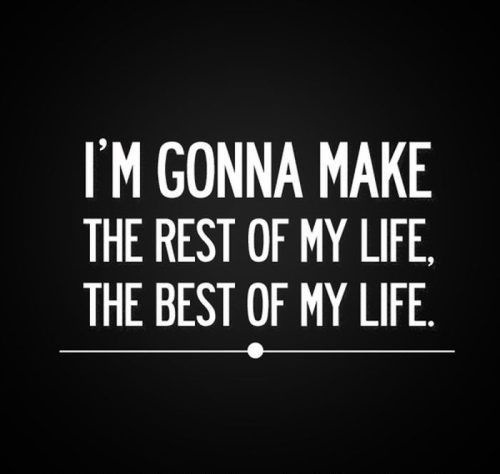 Move On saying i'mgonna make the rest of my life the best of my life