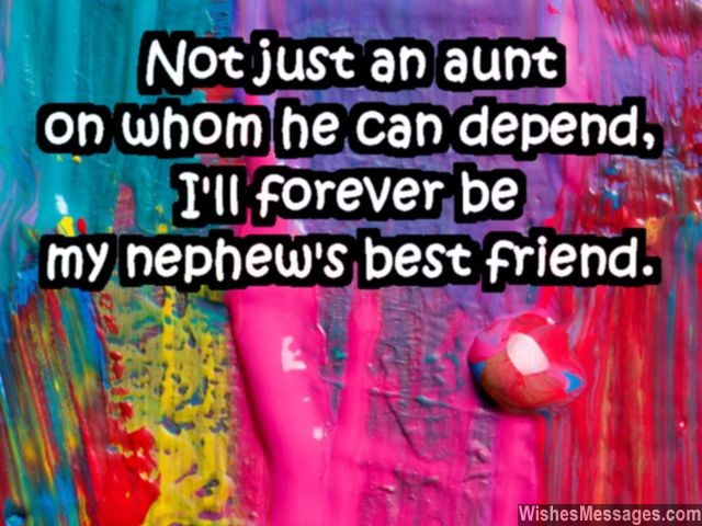 Nephew Quotes Not Just An Aunt On Whom He Can Depend I'll Forever Be My Nephews Best Friend
