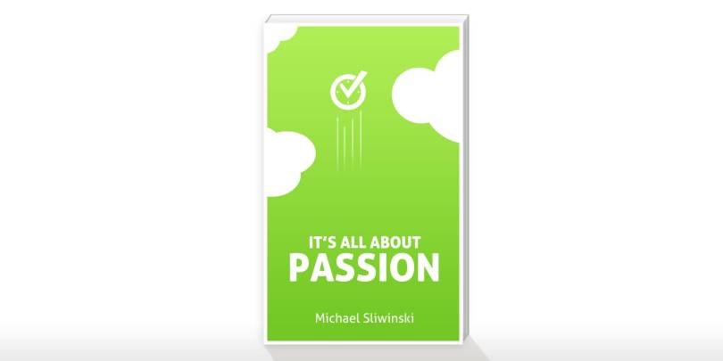 Passion Quotes It's All About Passion Micheal Sliwinski
