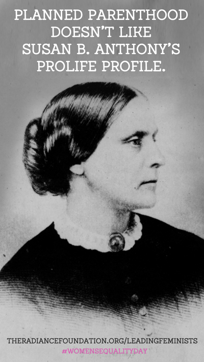 Planned Parenthood Doesn't Like Susan B. Anthony Prolife