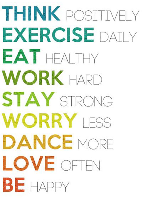 Positive Quotes think positively exercise daily eat healthy work hard stay strong worry less dance more love often be happy