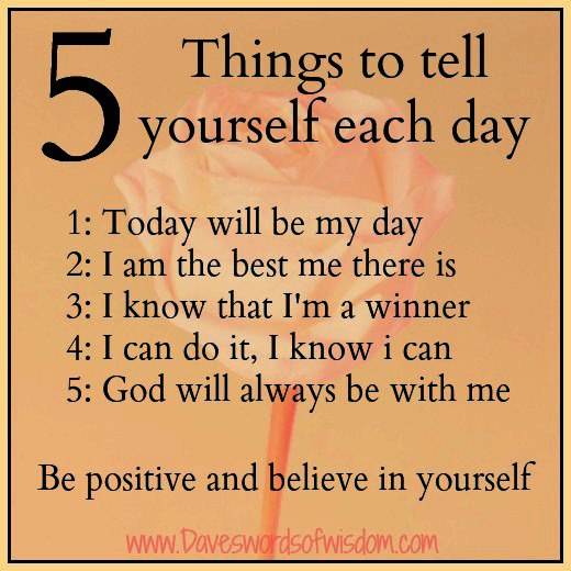 Positive Sayings 5 things to tell yourself each day 1 today will be my day