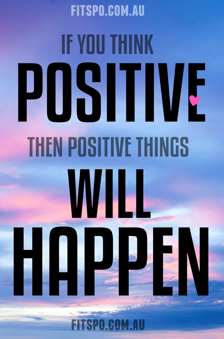 Positive Sayings If you thing positive then positive things will happen