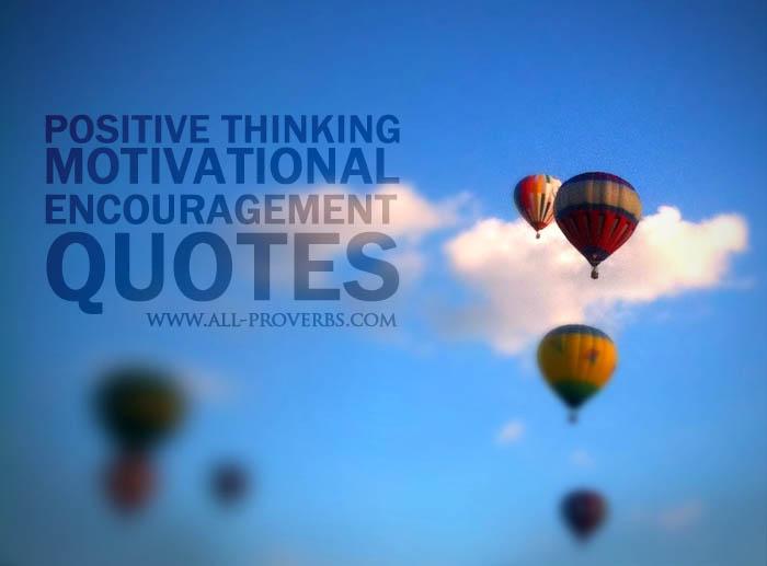 Positive Sayings positive thinking motivational encouragement quotes