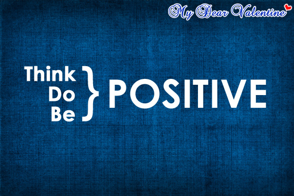 Positive Sayings think do be positive