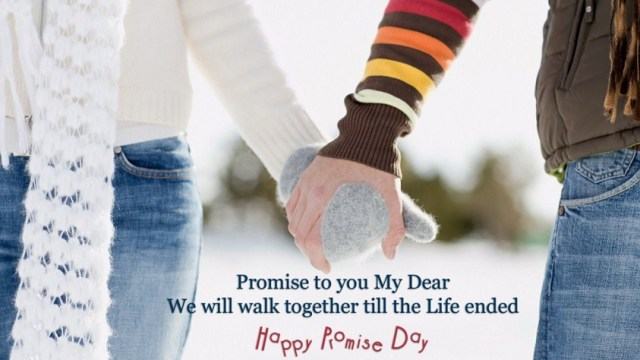 Promise To You My Dear We Will Together Till The Life Ended Happy Promise Day Image