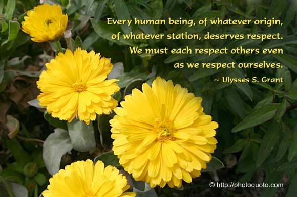 Respect Quotes every human being of whatever origin