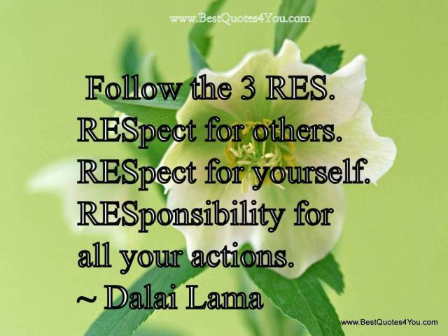 Respect Quotes follow the 3 res respect for others respect for yourself responsibility for all your actions